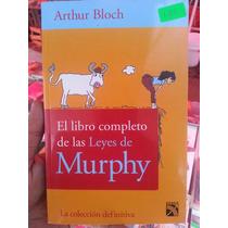 El Libro Completo De Las Leyes De Murphy Arthur Bloch