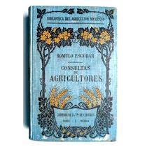 Consultas De Agricultores. Ed. 1911 Rómulo Escobar