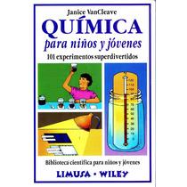 Quimica Para Niños Y Jovenes - Vancleave / Limusa