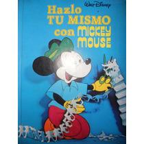 Libro Hazlo Tú Mismo Con Mickey Mouse ( Editorial Novaro )