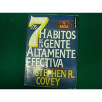 Stephen Covey, Los 7 Hábitos De La Gente Altamente Efectiva