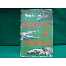 Paul Patous, Nadie Llora Al Cocodrilo.