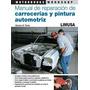 Libro Reparación De Carrocerías Y Pintura Automotriz