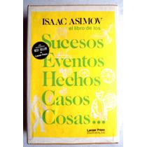 Isaac Asimov. El Libro De Los Sucesos, Eventos, Hechos...