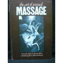Gordon Inkeles, Murray Todris, The Art Of Sensual Massage.