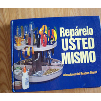 Repárelo Usted Mismo-p.dura-ilust-paso A Paso-readers Digest
