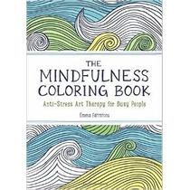 Libro The Mindfulness Coloring Book:anti-stress Art Therapy