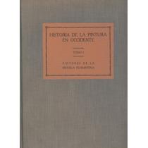 Historia De La Pintura En Occidente. Tomo 1.