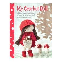 My Crochet Doll: A Fabulous Crochet Doll, Isabelle Kessdjian