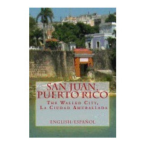 San Juan, Puerto Rico: The Walled City, La, Greg Boudonck