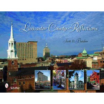 Lancaster County Reflections, Scott D Butcher