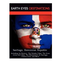 Santiago, Dominican Republic: Including Its, Dave Knight