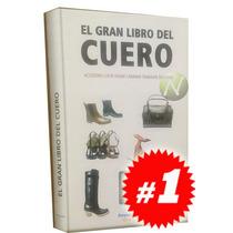 El Gran Libro Del Cuero 1 Vol. Nuevo Y Original.