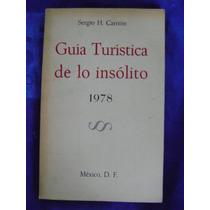 Guía Turística De Lo Insólito - Sergio H. Carrión