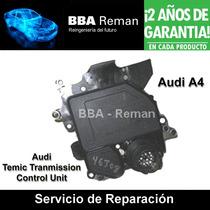 Audi A4 Modulo De Transmision (tcm) Reparación