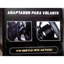 Adaptador Base Universal Volante Deportivo Vw Beetle Vocho