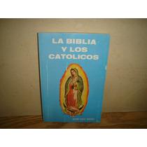 La Biblia Y Los Católicos - Máximo García