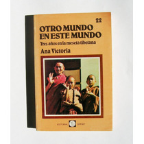 Ana Victoria Tres Años En La Meseta Tibetana Libro 1984
