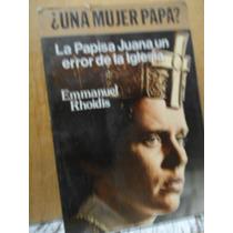 ¿una Mujer Papa? La Papisa Juana Un Error De La Iglesia