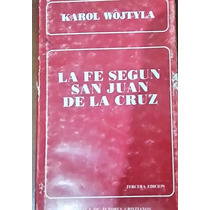 Libro-la Fe Según San Juan De La Cruz-karol Wojtyla