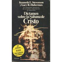 Dictamen Sobre La Sabana De Cristo K E Stevenson G R Habrmas