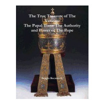 Papal Tiara: The Authority And Power Of, Sergio Becerra Ii