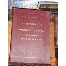 P Victoriano Larrañaga S J La Espiritualidad De San Ignacio