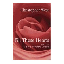 Libro Fill These Hearts: God, Sex, And The, Christopher West