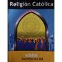 Libro Religión Católica Bachillerato 3