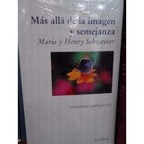 Más Allá De La Imagen Y Semejanza María & Henry Schweizer
