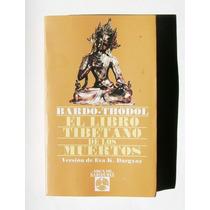 Bardo Thodol El Libro Tibetano De Los Muertos Libro 2000