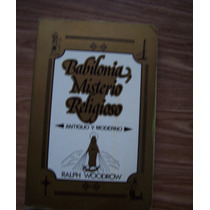 Babilonia,misterio Religioso-ilust-cristiano-ralph Woodrow