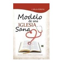 Libro Modelo De Una Iglesia Sana, Carlos Peirone