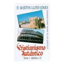 Cristianismo Autentico, Tomo 1: Hechos, D Martyn Lloyd-jones