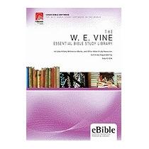 W. E. Vine Essential Bible Study Library, W E Vine