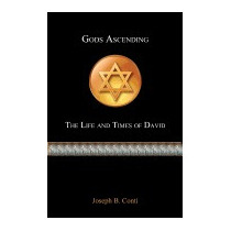 Gods Ascending: The Life And Times Of, Mr Joseph B Conti