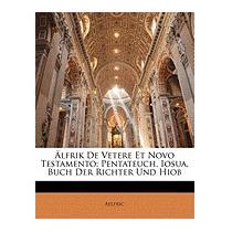 Lfrik De Vetere Et Novo Testamento: Pentateuch,, Aelfric