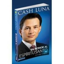 Libro : En Honor Al Espiritu Santo De Cash Luna . Au1