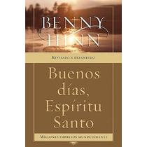 Buenos Días, Espíritu Santo - Benny Hinn