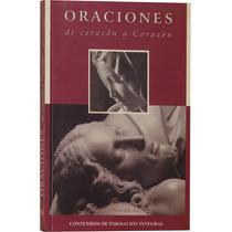 Oraciones De Corazón A Corazón - Marcial Maciel