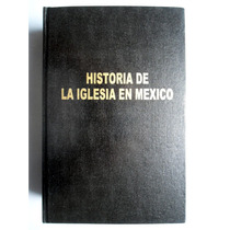 Historia De La Iglesia En México T-4 Ed. 1928 Mariano Cuevas