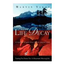 Prevent Life Decay, Marvin Yakos