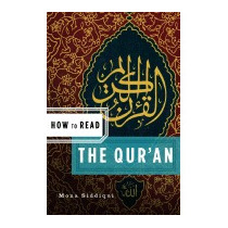 How To Read The Quran, Mona Siddiqui
