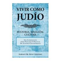 Vivir Como Jud O: Historia, Religi, Rabino Dr Rifat Sonsino