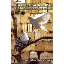 En El Jardin De La Paz, Rabino Shalom Arush, Judaismo