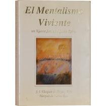 El Mentalismo Viviente - J. I. Vázquez De Parga Y Roji