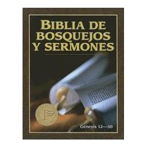 Biblia De Bosquejos Y Sermones: Genesis 12:1-50:26, Portavoz