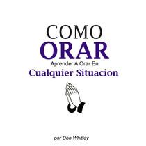 Como Orar Aprender A Orar En Cualquier - Situacion Libro Dig