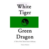 White Tiger, Green Dragon: A Tale Of The, Simone Marnier