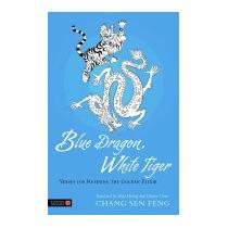 Blue Dragon, White Tiger: Verses For, Chang Sen Feng